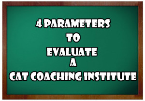 4 Parameters to evaluate a CAT Coaching Institute