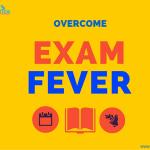 Six Steps to Overcome Exam Fever